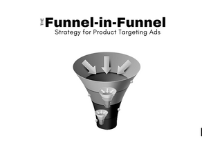 The Funnel-in-Funnel Strategy for Product Targeting on Amazon