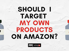 Should I target my own products on Amazon?