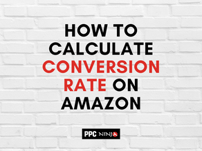 How to Calculate Conversion Rate on Amazon