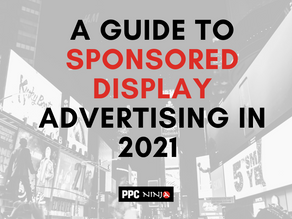 A Guide to Sponsored Display Advertising in 2021