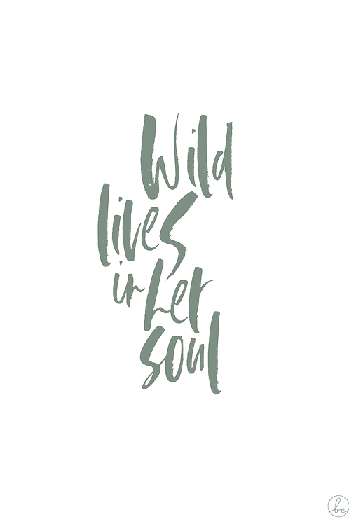 Wild lives in her soul