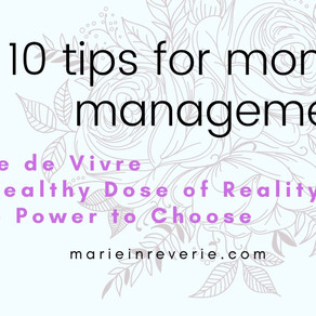 10 Tips for Managing Money - Joie de Vivre, A Healthy Dose of Reality, and the Power to Choose