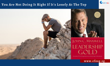 You Are Not Doing It Right If It's Lonely At The Top - Leadership Gold (John C. Maxwell)