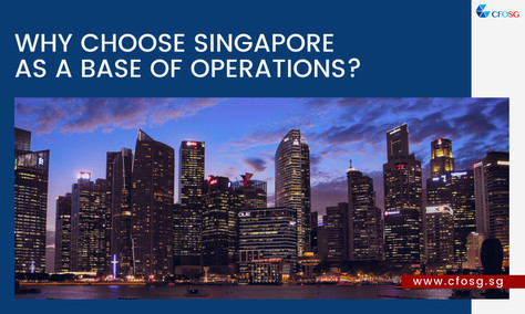 Why Choose Singapore As A Base Of Operations?