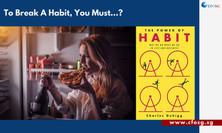 To Break A Habit, You Must...?