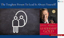 """""""The Toughest Person To Lead is Always Yourself"""" - Leadership Gold (John C. Maxwell)"""