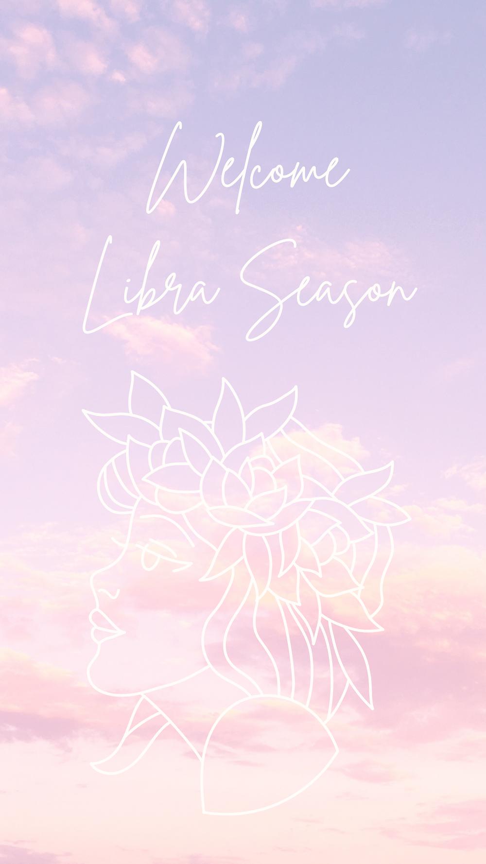 welcome to libra season 2021