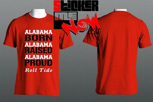 Alabama Born Alabama Raised Alabama Proud