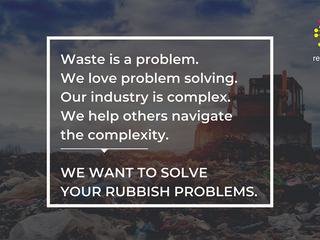 We are Resource Hub, and we solve your rubbish problems.