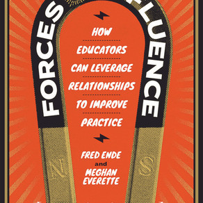 Forces of Influence: How Educators Can Leverage Relationships to Improve Practice