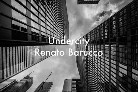 Undercity by Renato Barucco