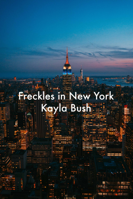 Freckles in New York by Kayla Bush