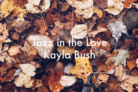 Jazz in the Love by Kayla Bush