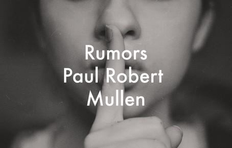 Rumors by Paul Robert Mullen