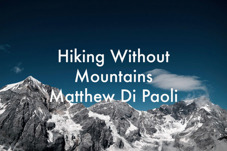 Hiking Without Mountains by Matthew Di Paoli