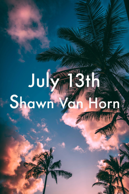 July 13th by Shawn Van Horn