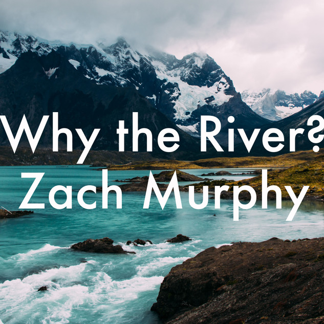 why the river.jpg
