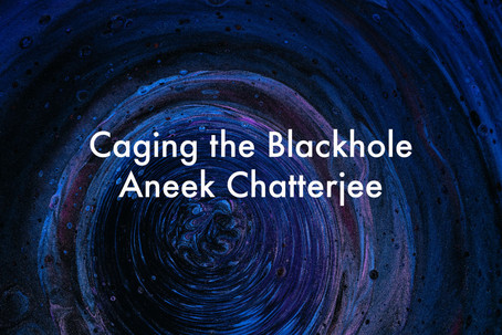 Caging the Blackhole by Aneek Chatterjee