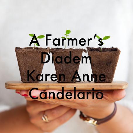 A Farmer's Diadem by Karen Anne Candelario