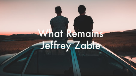 What Remains by Jeffrey Zable