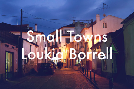 Small Towns by Loukia Borrell
