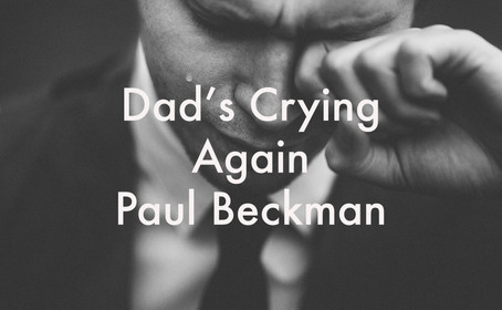 Dad's Crying Again by Paul Beckman