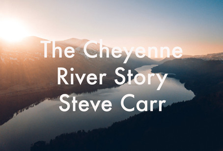The Cheyenne River Story by Steve Carr