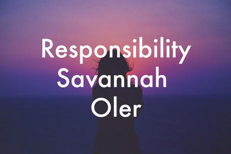Responsibility by Savannah Oler
