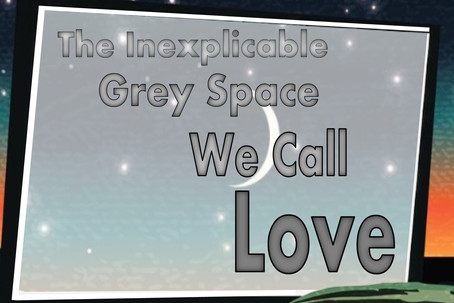 Book Review: The Inexplicable Grey Space We Call Love by Chuck Augello