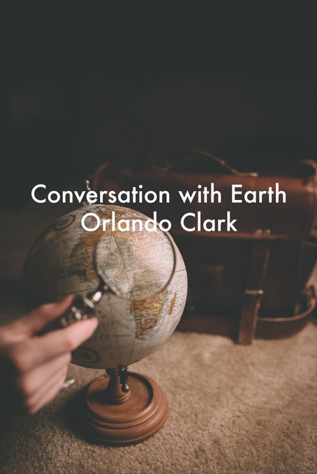 Conversation with Earth by Orlando Clark