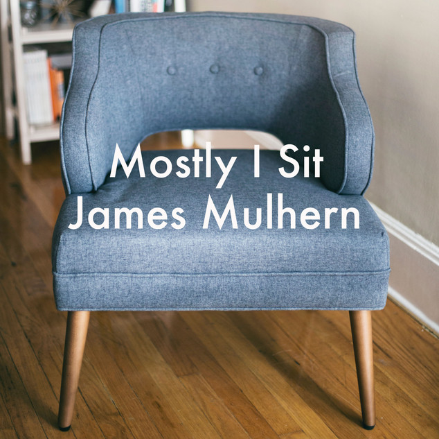 mostly I sit.jpg