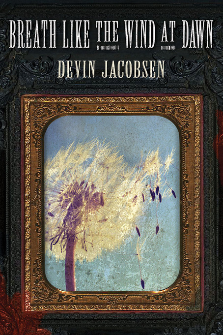 Book Review: Breath Like the Wind at Dawn by Devin Jacobsen