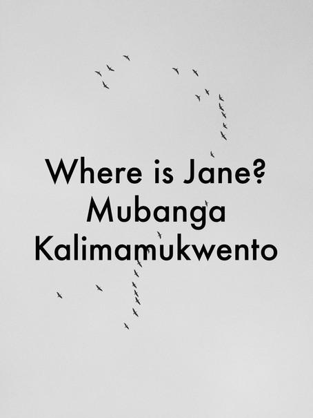 Where is Jane? By Mubanga Kalimamukwento