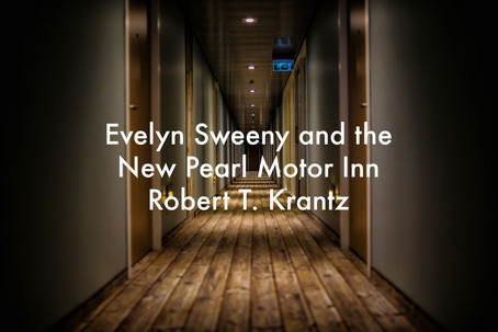 Evelyn Sweeny and the New Pearl Motor Inn by Robert T. Krantz