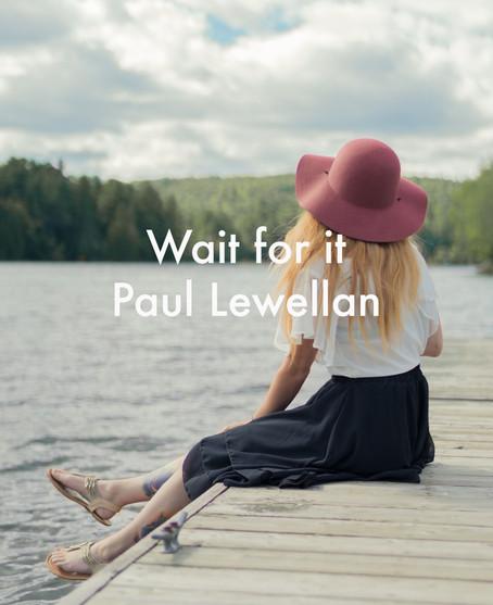 Wait for it by Paul Lewellan