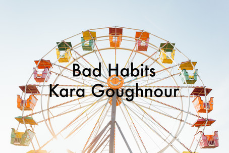 Bad Habits by Kara Goughnour