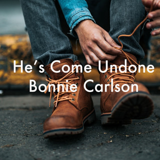 he's come undone.jpg