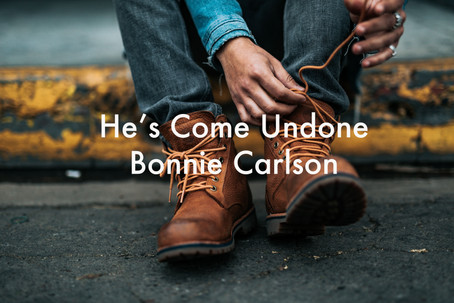 He's Come Undone by Bonnie Carlson