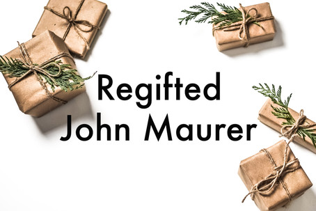 Regifted by John Maurer