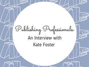 Publishing Professionals: An Interview with Kate Foster