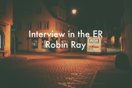 Interview in the ER by Robin Ray