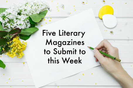Five Lit Mags to Submit to this Week!