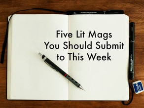 Five Lit Mags You Should Submit to This Week
