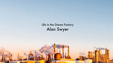 Life in the Dream Factory by Alan Swyer