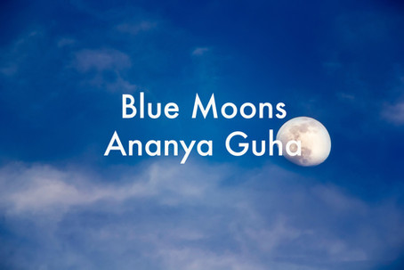 Blue Moons by Ananya Guha