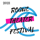 Rogue Theater Festival 2021.png
