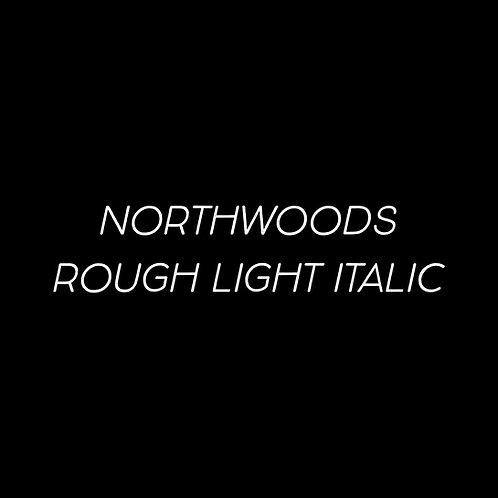 Northwoods Rough Light Italic Font - 1 User