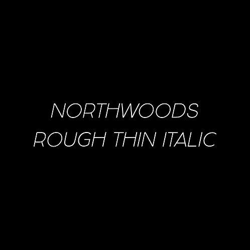 Northwoods Rough Thin Italic Font - 1 User