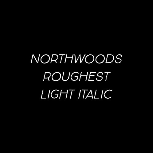 Northwoods Roughest Light Italic Font - 1 User