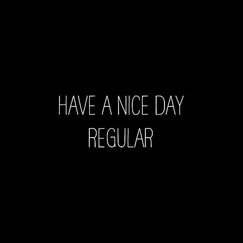 Have A Nice Day Basic Font - 1 User